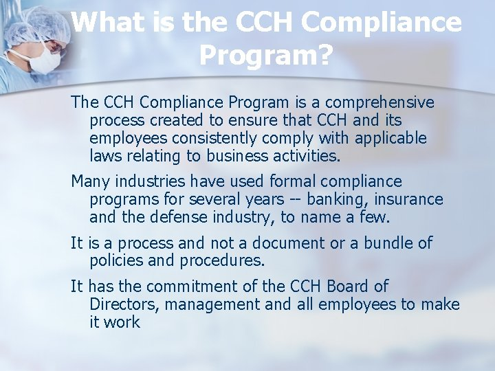 What is the CCH Compliance Program? The CCH Compliance Program is a comprehensive process