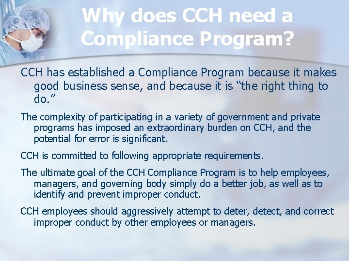 Why does CCH need a Compliance Program? CCH has established a Compliance Program because