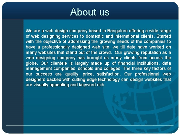 About us We are a web design company based in Bangalore offering a wide