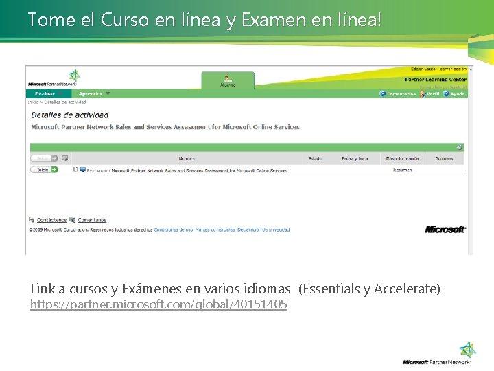 Tome el Curso en línea y Examen en línea! Link a cursos y Exámenes