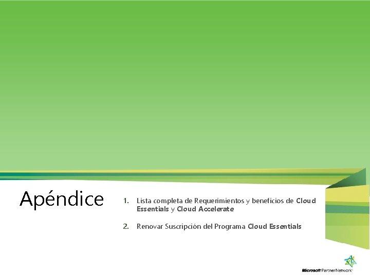Apéndice 1. Lista completa de Requerimientos y beneficios de Cloud Essentials y Cloud Accelerate