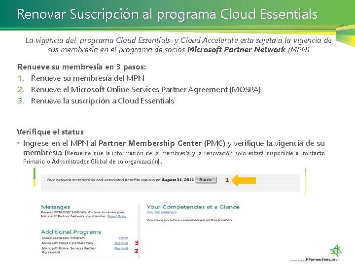 Renovar Suscripción al programa Cloud Essentials La vigencia del programa Cloud Essentials y Cloud