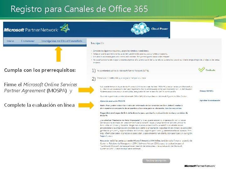 Registro para Canales de Office 365 Cumpla con los prerrequisitos: Firme el Microsoft Online