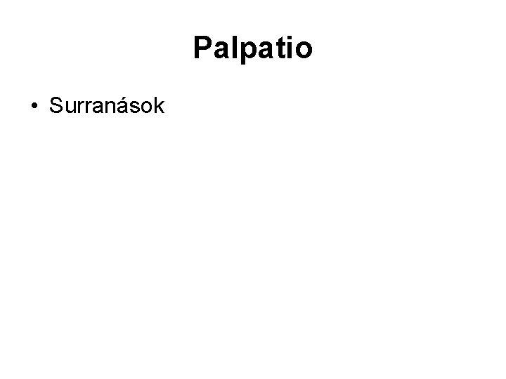 Palpatio • Surranások