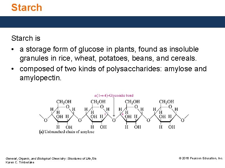 Starch is • a storage form of glucose in plants, found as insoluble granules