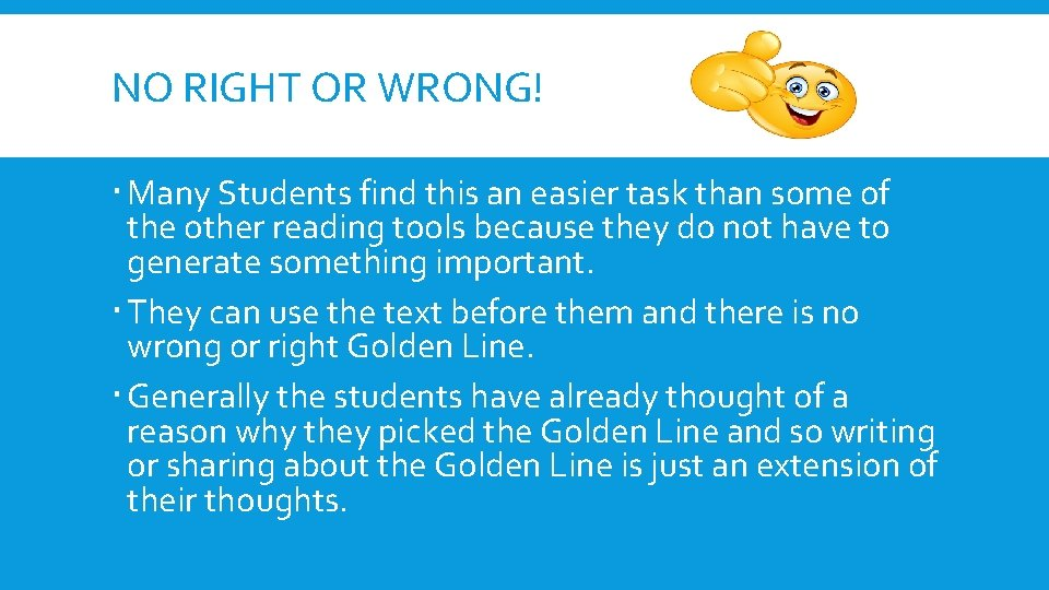 NO RIGHT OR WRONG! Many Students find this an easier task than some of