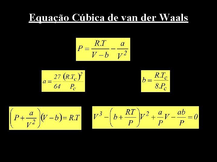 Equação Cúbica de van der Waals