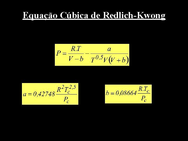 Equação Cúbica de Redlich-Kwong