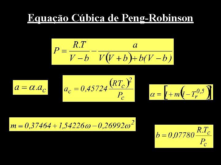 Equação Cúbica de Peng-Robinson