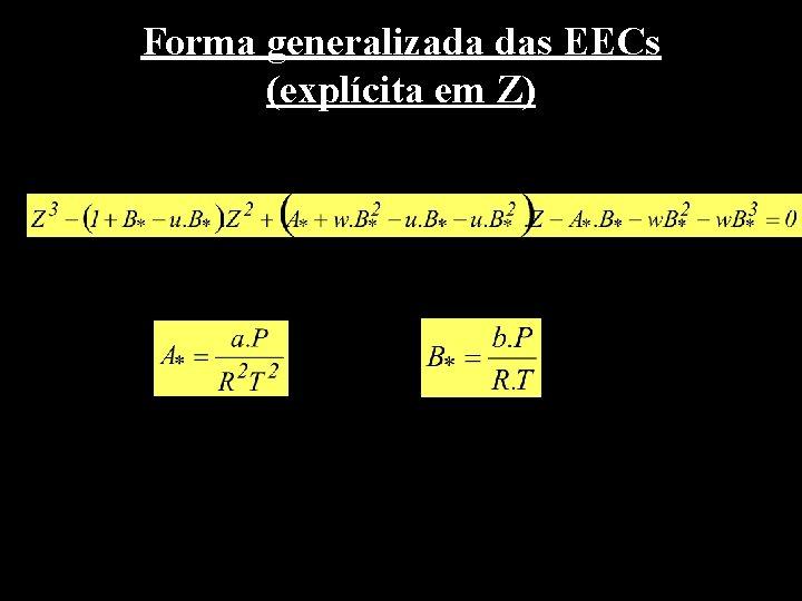 Forma generalizada das EECs (explícita em Z)
