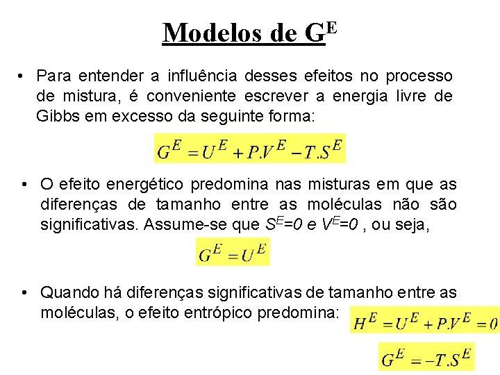 Modelos de GE • Para entender a influência desses efeitos no processo de mistura,