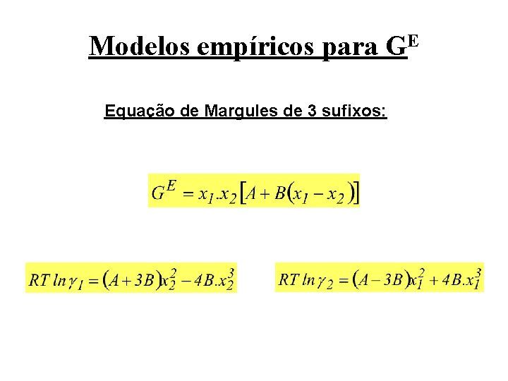 Modelos empíricos para GE Equação de Margules de 3 sufixos: