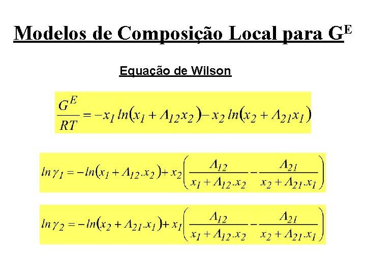 Modelos de Composição Local para GE Equação de Wilson