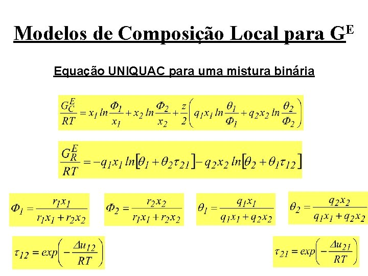 Modelos de Composição Local para GE Equação UNIQUAC para uma mistura binária