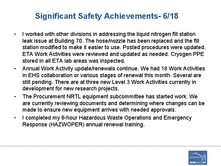 Significant Safety Achievements- 6/18 • • I worked with other divisions in addressing the