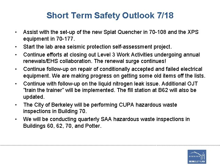 Short Term Safety Outlook 7/18 • • Assist with the set-up of the new