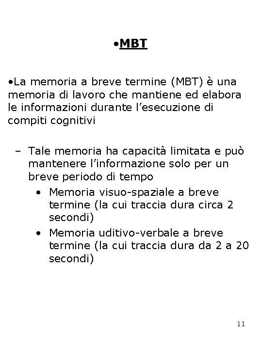 • MBT • La memoria a breve termine (MBT) è una memoria di