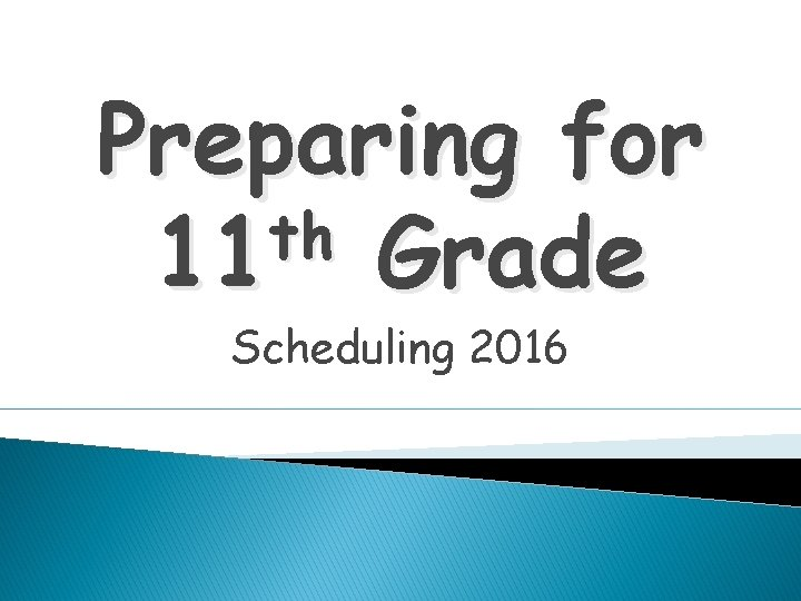 Preparing for th 11 Grade Scheduling 2016