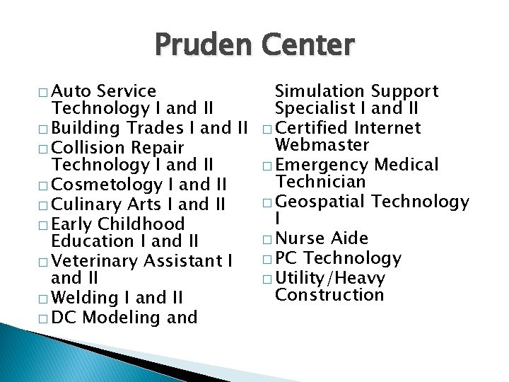 Pruden Center � Auto Service Technology I and II � Building Trades I and