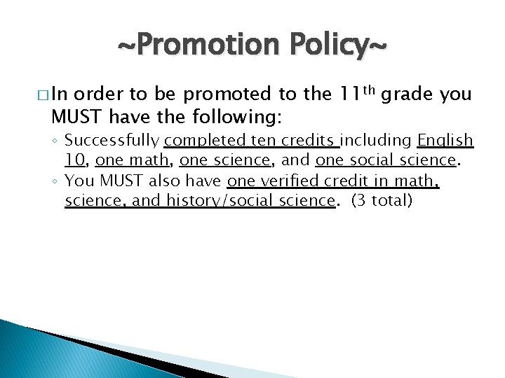~Promotion Policy~ � In order to be promoted to the 11 th grade you