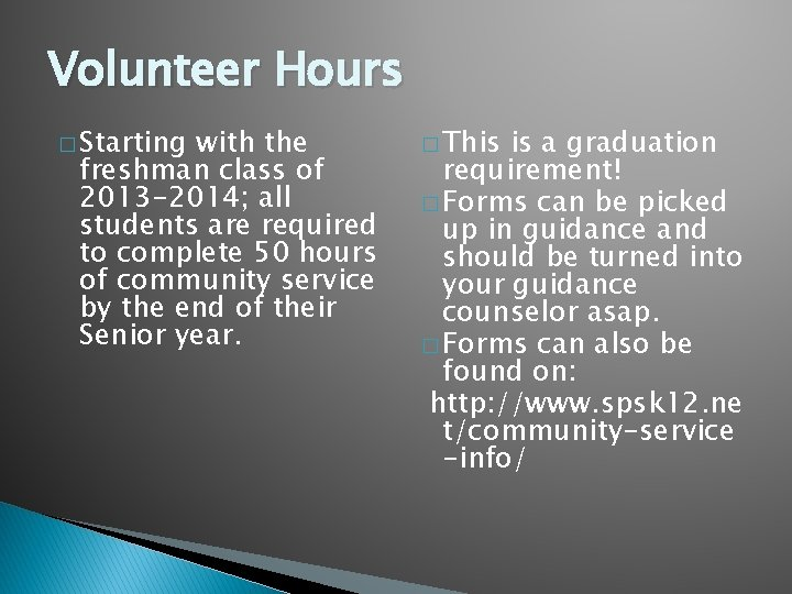 Volunteer Hours � Starting with the freshman class of 2013 -2014; all students are