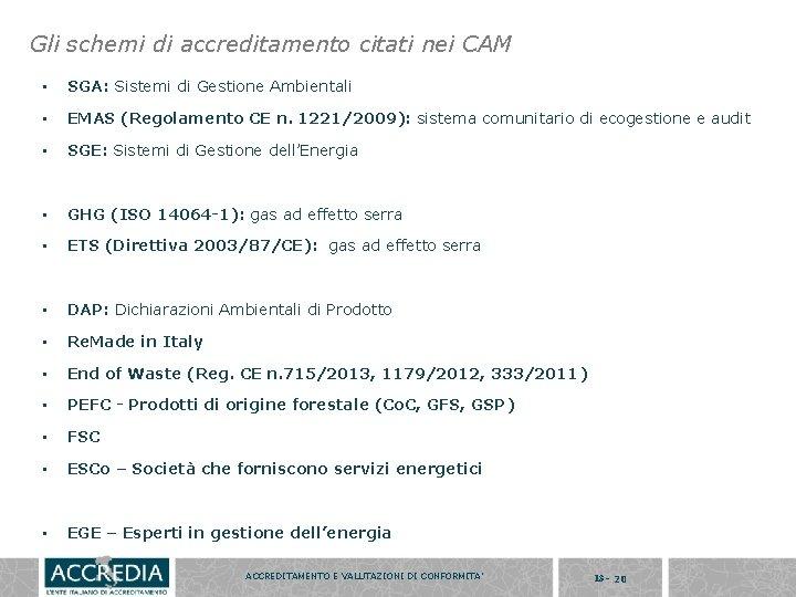 Gli schemi di accreditamento citati nei CAM • SGA: Sistemi di Gestione Ambientali •
