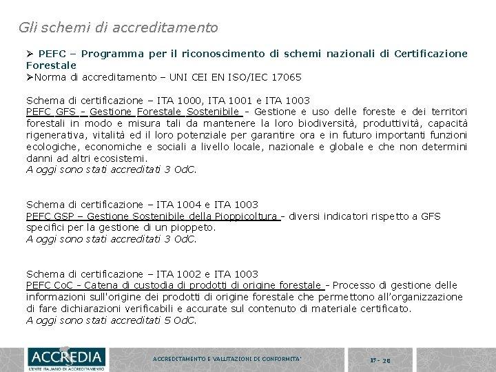Gli schemi di accreditamento Ø PEFC – Programma per il riconoscimento di schemi nazionali