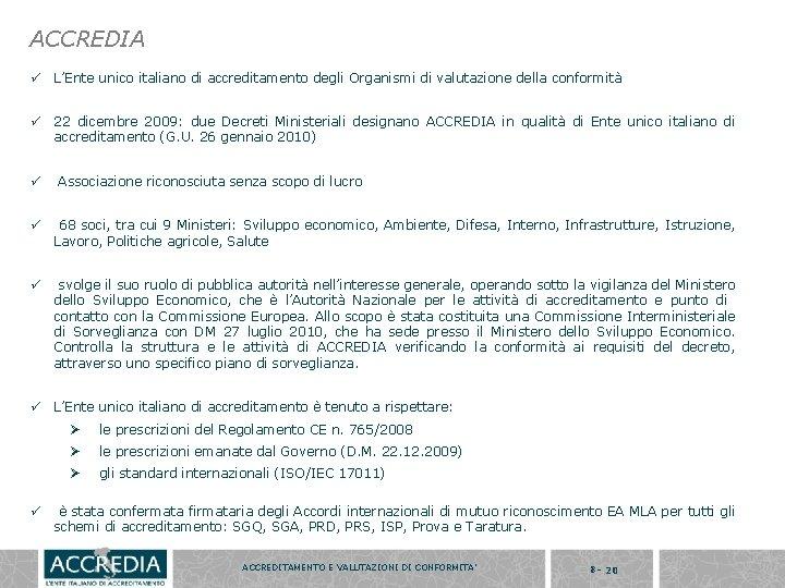 ACCREDIA ü L'Ente unico italiano di accreditamento degli Organismi di valutazione della conformità ü