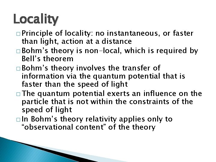 Locality � Principle of locality: no instantaneous, or faster than light, action at a