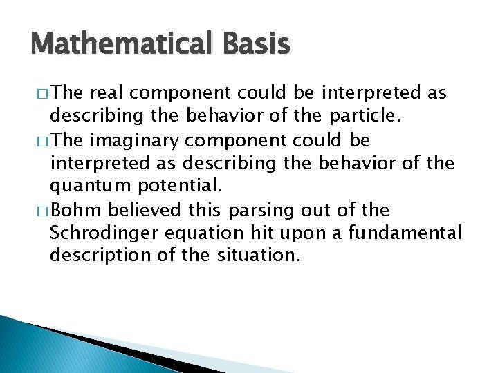 Mathematical Basis � The real component could be interpreted as describing the behavior of