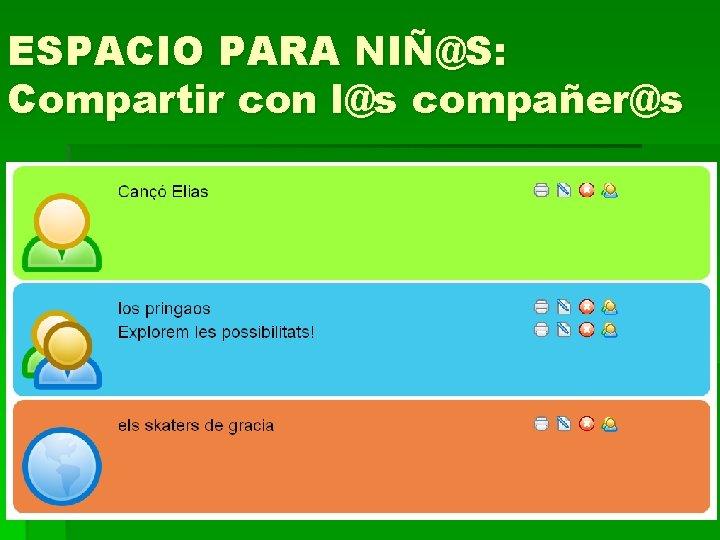 ESPACIO PARA NIÑ@S: Compartir con l@s compañer@s