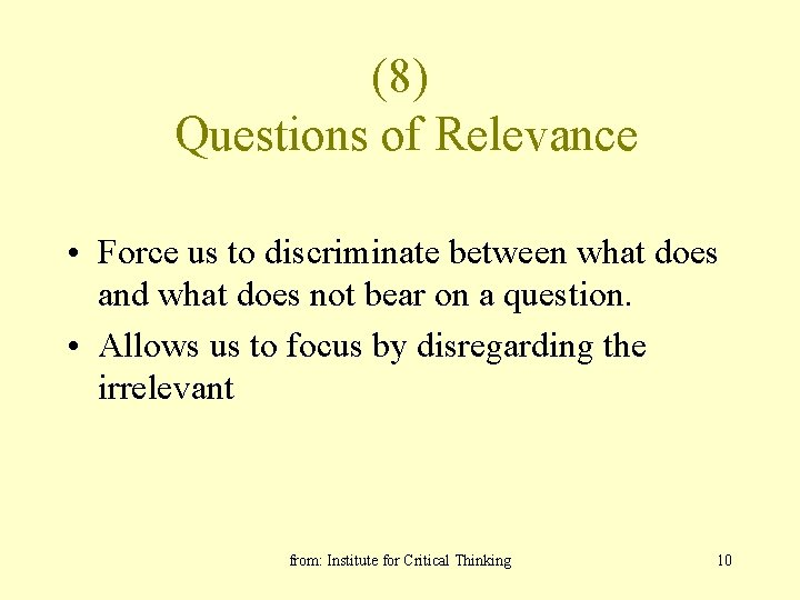 (8) Questions of Relevance • Force us to discriminate between what does and what
