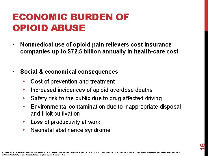 ECONOMIC BURDEN OF OPIOID ABUSE • Nonmedical use of opioid pain relievers cost insurance