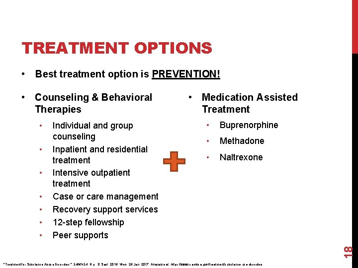 TREATMENT OPTIONS • Best treatment option is PREVENTION! • Counseling & Behavioral Therapies •
