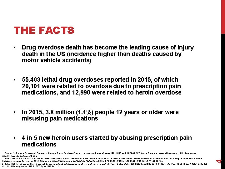 • Drug overdose death has become the leading cause of injury death in
