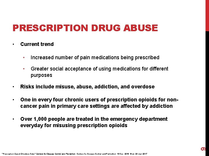 PRESCRIPTION DRUG ABUSE • Current trend • Increased number of pain medications being prescribed