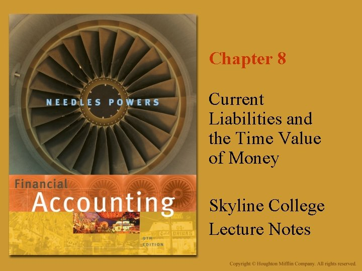 Chapter 8 Current Liabilities and the Time Value of Money Skyline College Lecture Notes
