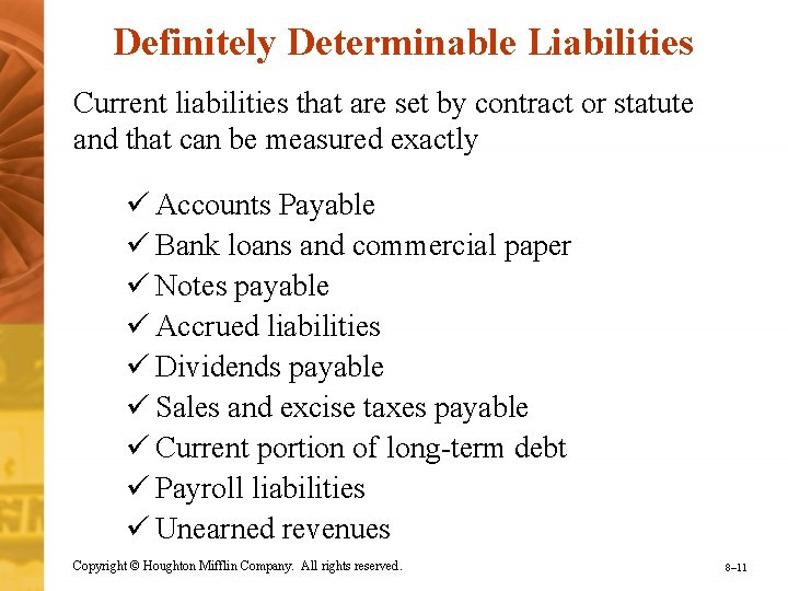 Definitely Determinable Liabilities Current liabilities that are set by contract or statute and that
