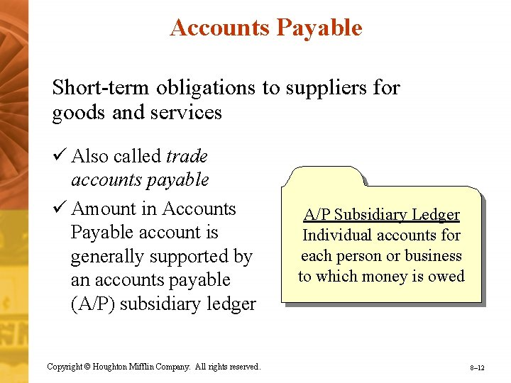 Accounts Payable Short-term obligations to suppliers for goods and services ü Also called trade