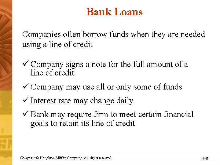 Bank Loans Companies often borrow funds when they are needed using a line of