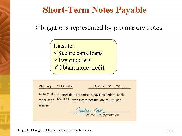 Short-Term Notes Payable Obligations represented by promissory notes Used to: üSecure bank loans üPay