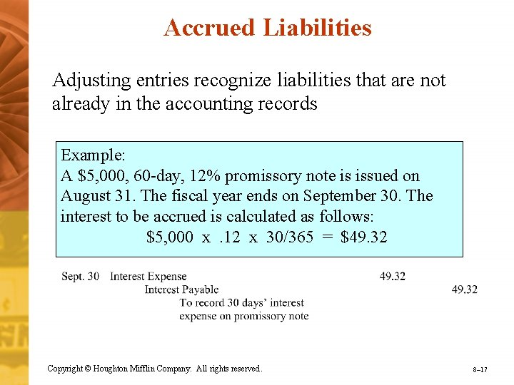 Accrued Liabilities Adjusting entries recognize liabilities that are not already in the accounting records
