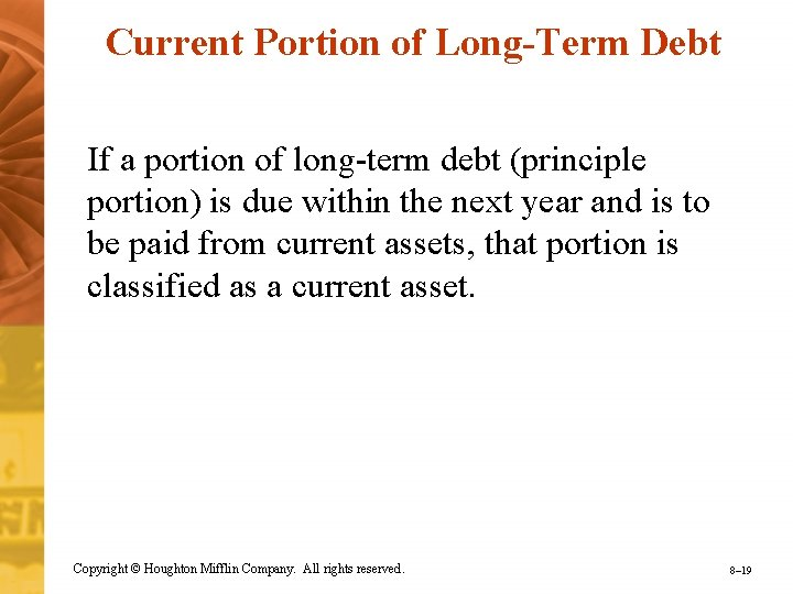 Current Portion of Long-Term Debt If a portion of long-term debt (principle portion) is