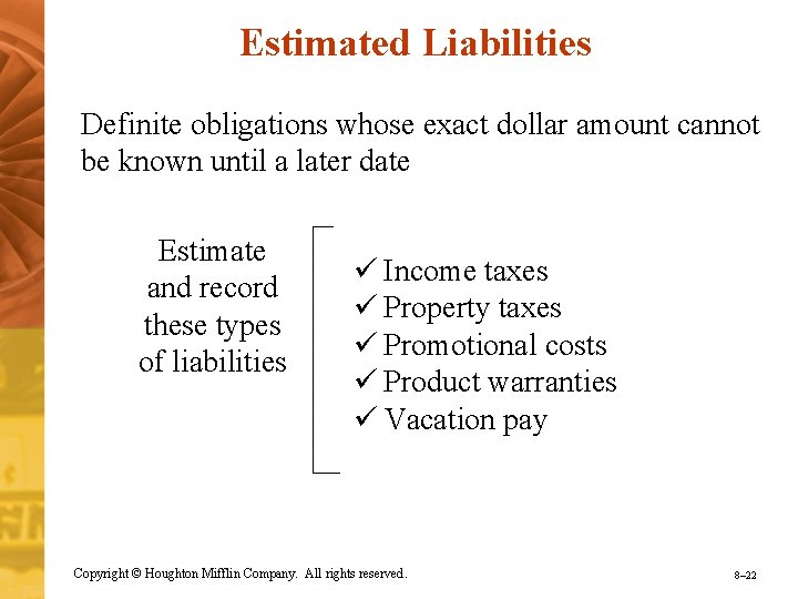 Estimated Liabilities Definite obligations whose exact dollar amount cannot be known until a later