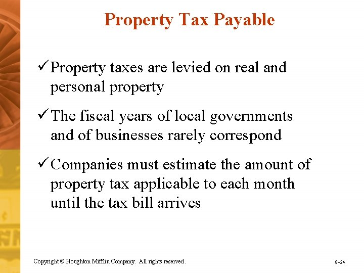 Property Tax Payable ü Property taxes are levied on real and personal property ü