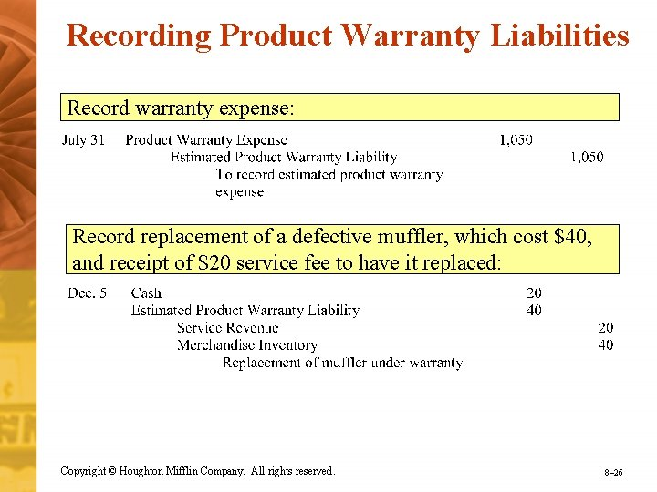 Recording Product Warranty Liabilities Record warranty expense: Record replacement of a defective muffler, which