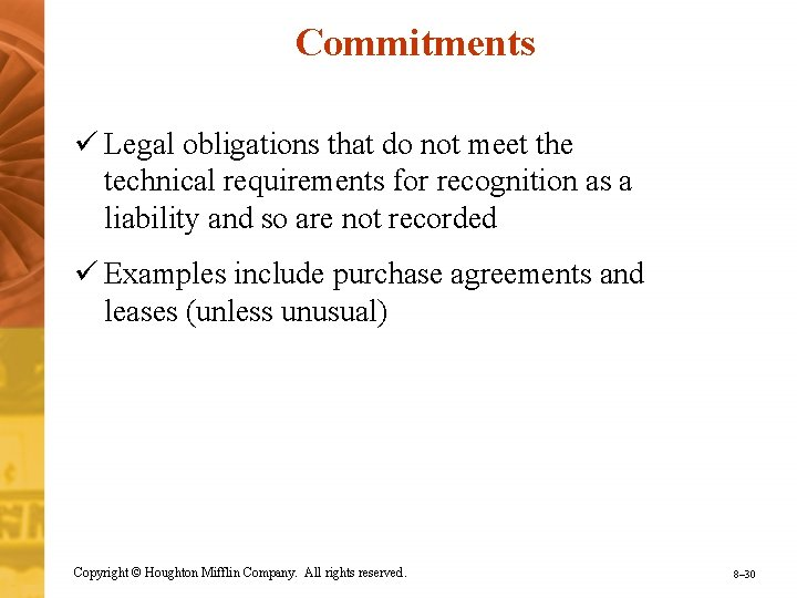 Commitments ü Legal obligations that do not meet the technical requirements for recognition as