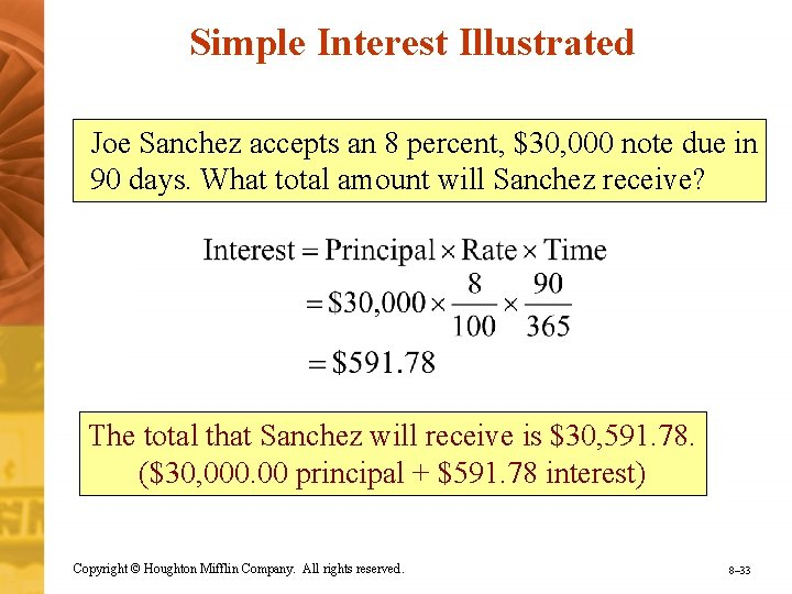 Simple Interest Illustrated Joe Sanchez accepts an 8 percent, $30, 000 note due in
