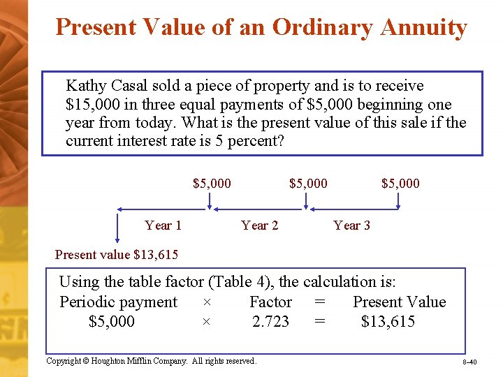 Present Value of an Ordinary Annuity Kathy Casal sold a piece of property and