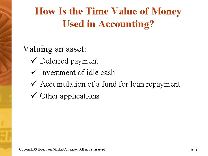 How Is the Time Value of Money Used in Accounting? Valuing an asset: ü